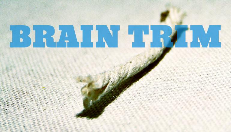 """brain trim"""