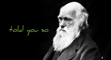 "Charles Darwin says ""told you so"""