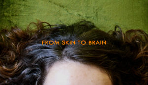 """forehead with """"from skin to brain"""""""