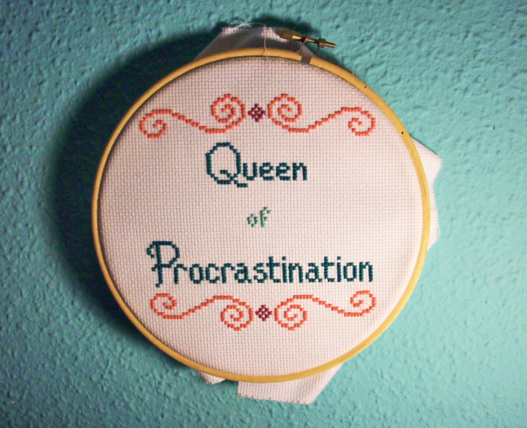 """queen of procrastination"" crossstitch"