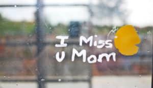 i miss u mom on window